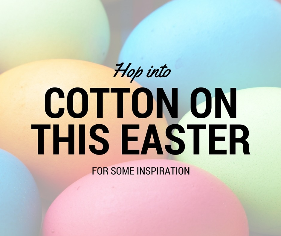 Cotton On Easter - By Megan Kelly