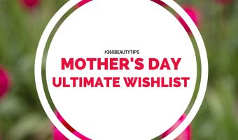[#365BeautyTips] Mother's Day Wishlist (Day 119 – 125)