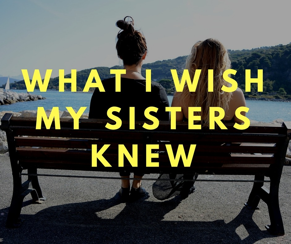 What i wish my sisters knew - By Megan Kelly