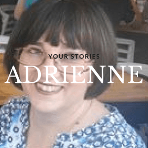 Your Story: Adrienne