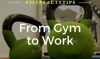 [#365BeautyTips] From Gym to Work with Bianca