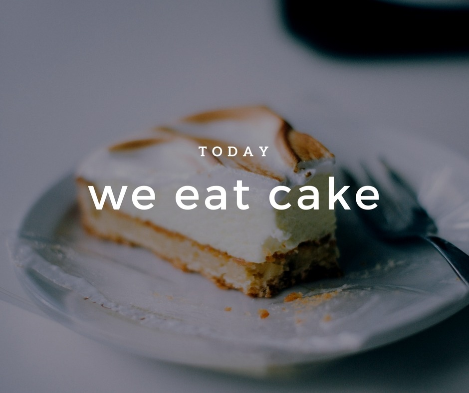 we eat cake - By Megan Kelly