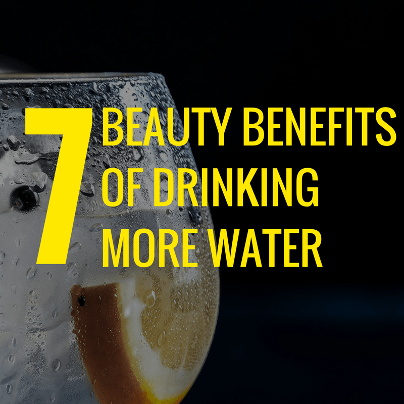 beauty benefits of drinking more water - By Megan Kelly