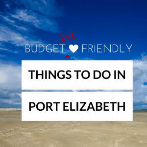 Things to Do in Port Elizabeth (Kids + Budget Friendly!)
