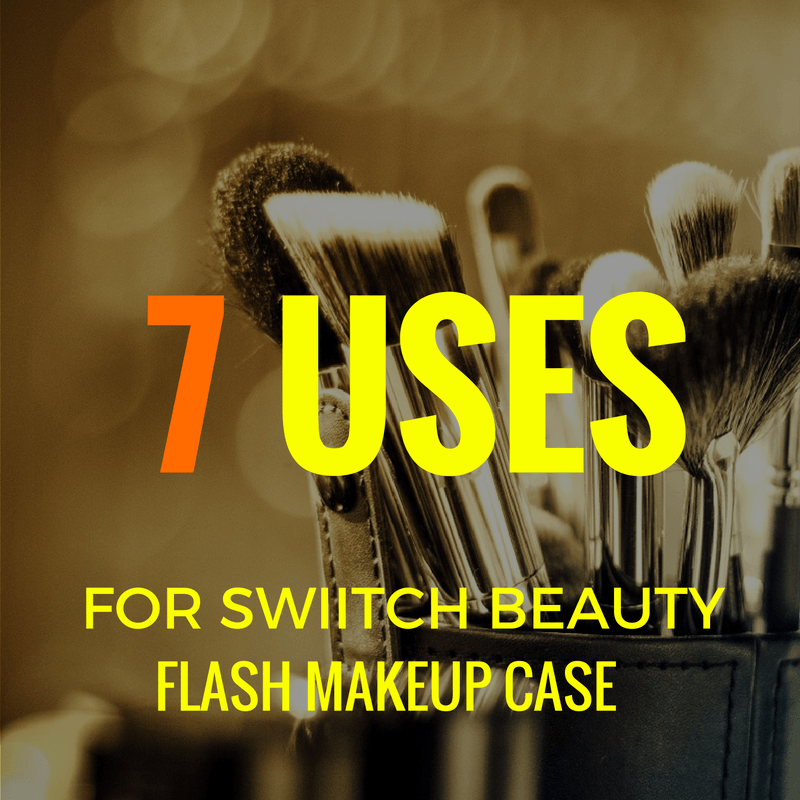 Uses for FLASH beauty case - By Megan Kelly