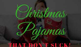 Christmas Pajamas that don't suck!