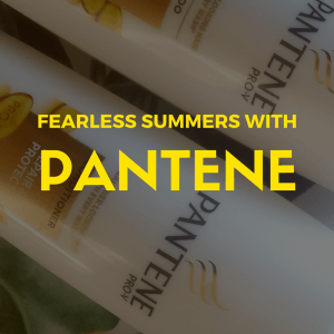 Fearless Summers with Pantene Pro-V