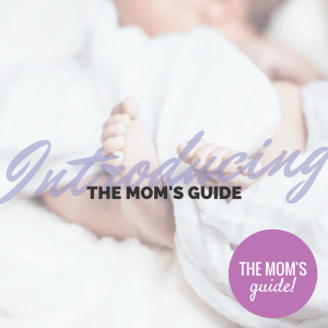 The wait is over… Introducing The Mom's Guide