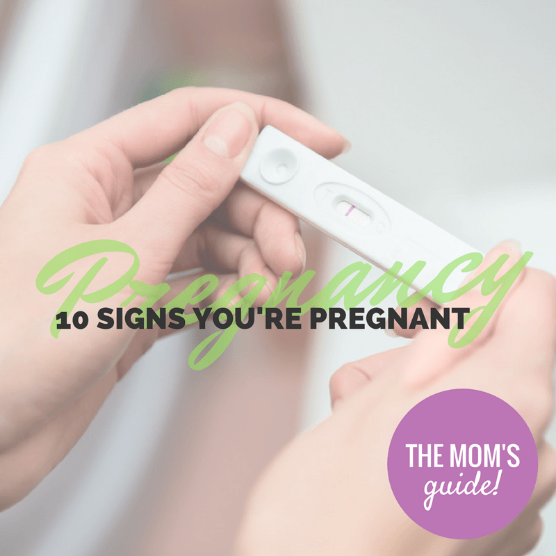 10 signs you're pregnant - By Megan Kelly