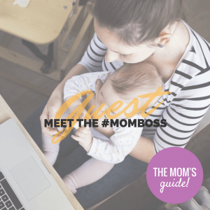 Meet the #MomBoss: Noah Moccasins