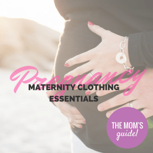 Maternity Wear: The Essentials