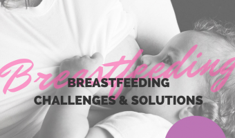 Breastfeeding Challenges and Solutions