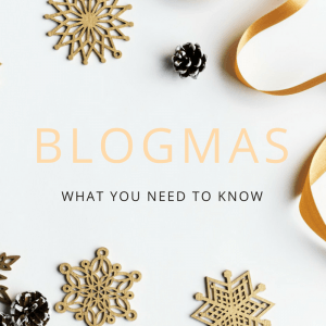 Introducing Blogmas 2017