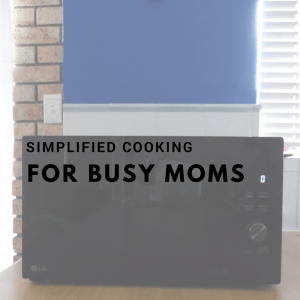 Cooking Simplified for Busy Moms
