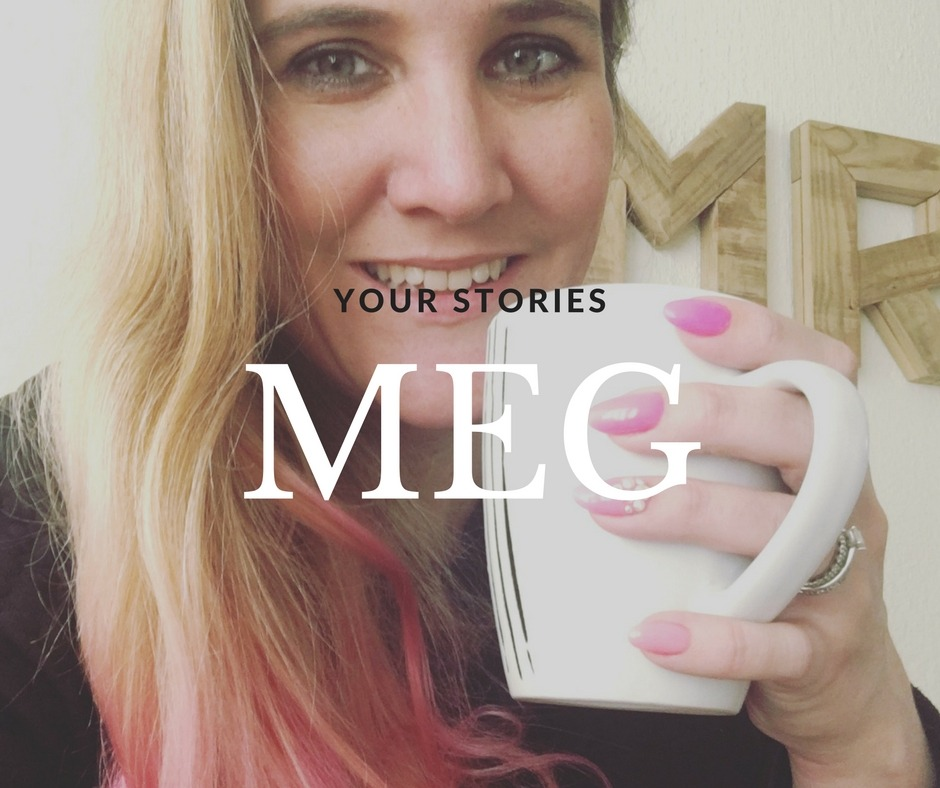 your-stories- By Megan Kelly
