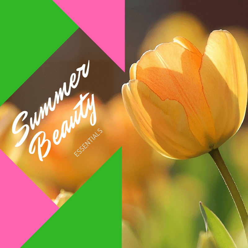 summer beauty essentials - By Megan Kelly