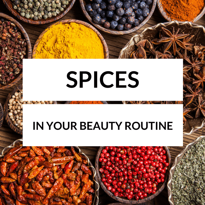 spices and your beauty routine - By Megan Kelly