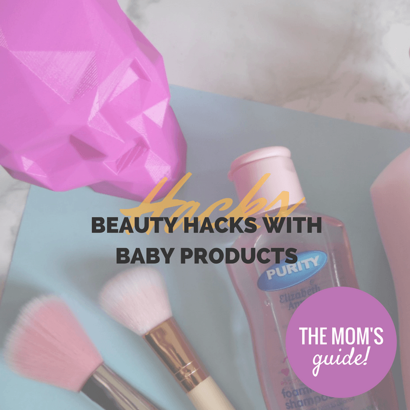 beauty hacks using baby products - By Megan Kelly
